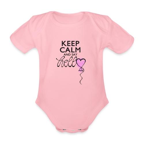 Keep calm and say hello - Baby Bio-Kurzarm-Body