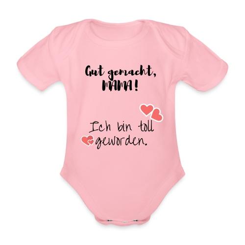Ich bin toll geworden - Baby Bio-Kurzarm-Body