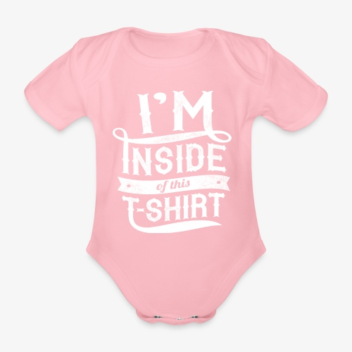 Inside this T-shirt - Organic Short-sleeved Baby Bodysuit