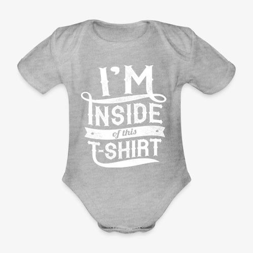 Dans l'intérieur de ce T-shirt - Body Bébé bio manches courtes