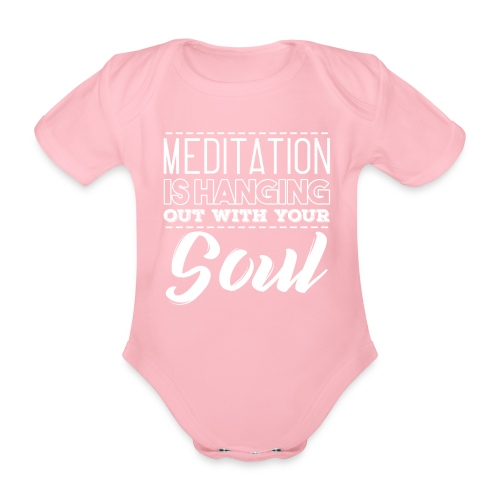 MEDITATION IS HANGING OUT WITH YOUR SOUL - Baby Bio-Kurzarm-Body