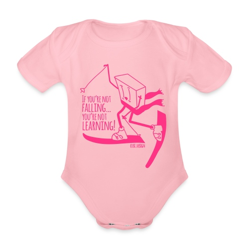 if you're not falling you're not learning - Organic Short-sleeved Baby Bodysuit
