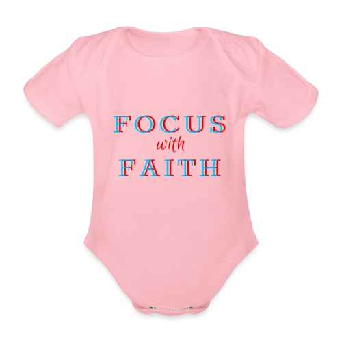 Focus with Faith - Organic Short-sleeved Baby Bodysuit