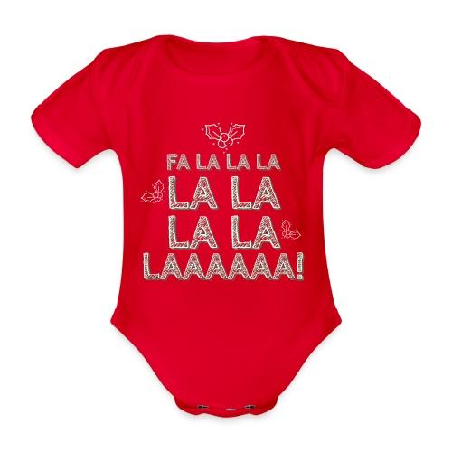 Fa la la la la la la la la, canzone natalizia - Body ecologico per neonato a manica corta