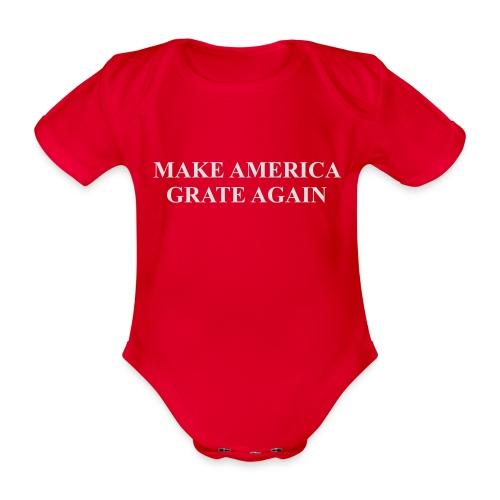 Make America Grate Again - Organic Short-sleeved Baby Bodysuit