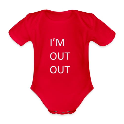 I'm out out - baby - Organic Short-sleeved Baby Bodysuit