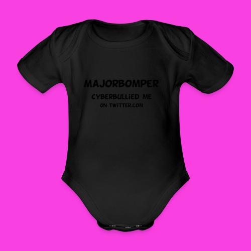 Majorbomper Cyberbullied Me On Twitter.com - Organic Short-sleeved Baby Bodysuit