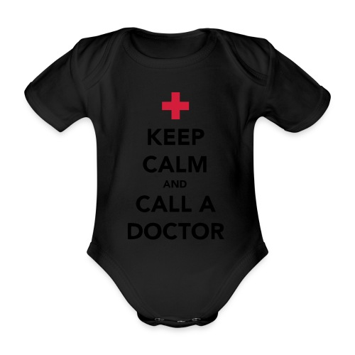 Keep Calm and Call a Doctor - Organic Short-sleeved Baby Bodysuit