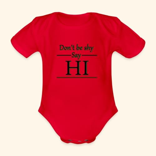 Dont be shy, say HI - Organic Short-sleeved Baby Bodysuit