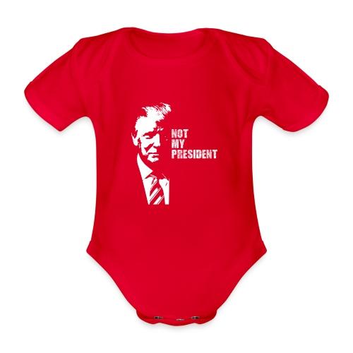 Not my president - Ekologisk kortärmad babybody