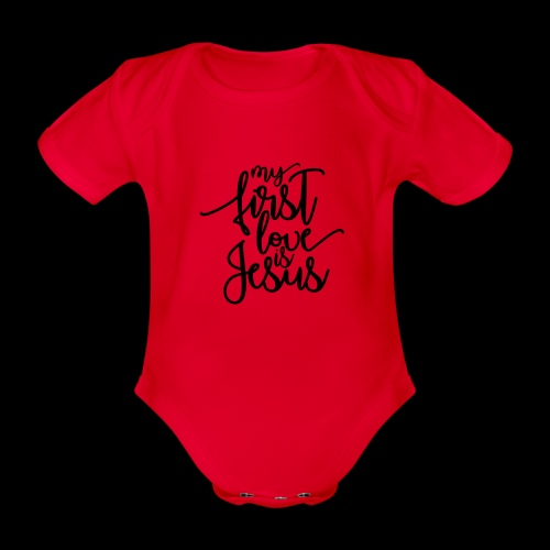 My fist love is Jesus - Baby Bio-Kurzarm-Body