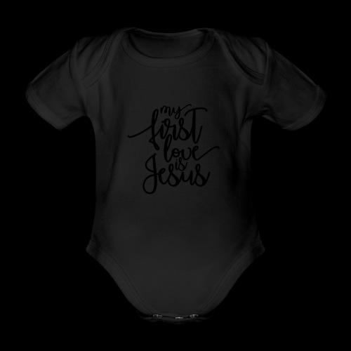 My fist love is Jesus - Baby Bio-Kurzarm-Body