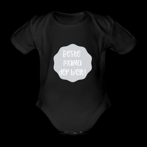 Beste Mama der Welt - Baby Bio-Kurzarm-Body