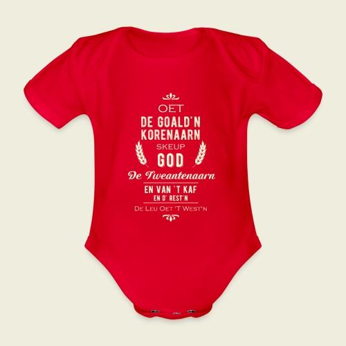 Oet de goald'n korenaarn skeup God de Tweantenaarn - Baby bio-rompertje met korte mouwen
