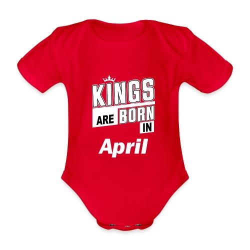 KINGS ARE BORN IN APRIL - Baby Bio-Kurzarm-Body