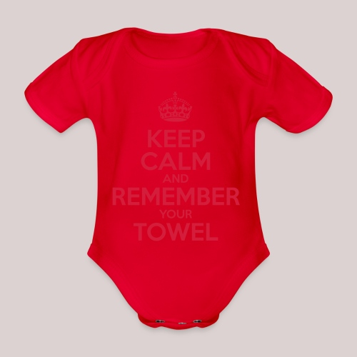 Keep Calm and Remember your Towel | nerd | hipster - Baby Bio-Kurzarm-Body