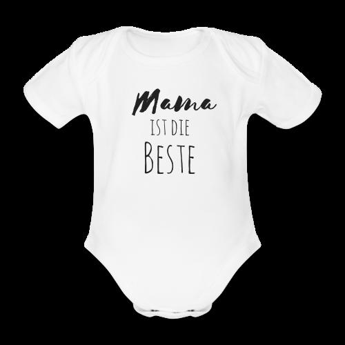 Mama ist die Beste - Baby Bio-Kurzarm-Body