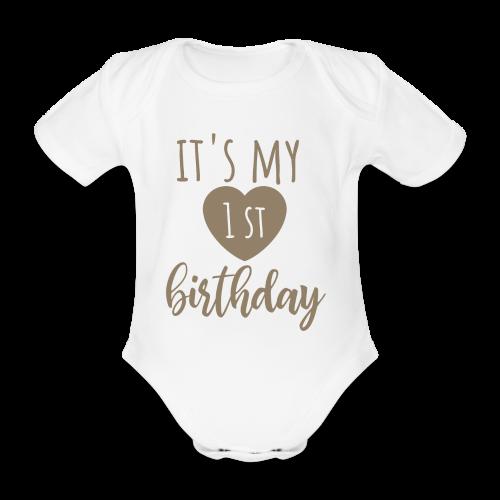 it's my first birthday - Baby Bio-Kurzarm-Body