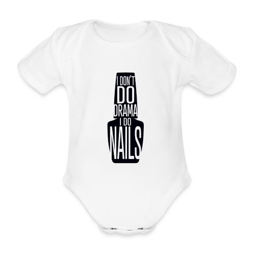 I don't Do Drama I Do Nails - Baby bio-rompertje met korte mouwen