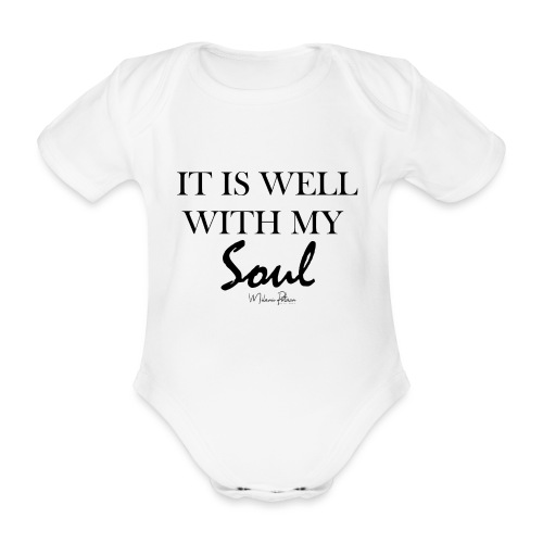 IT IS WELL WITH MY SOUL - Body Bébé bio manches courtes