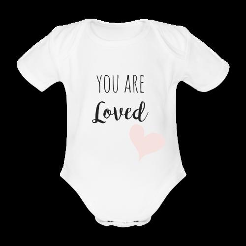 You are Loved - Baby Bio-Kurzarm-Body