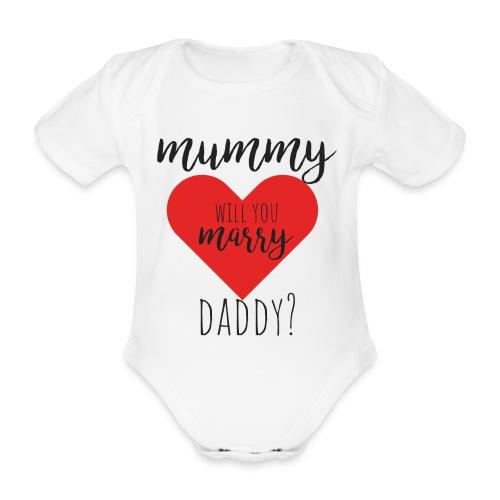 Mummy will you marry daddy? - Baby Bio-Kurzarm-Body