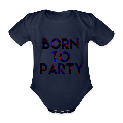 Born to Party - Organic Short-sleeved Baby Bodysuit