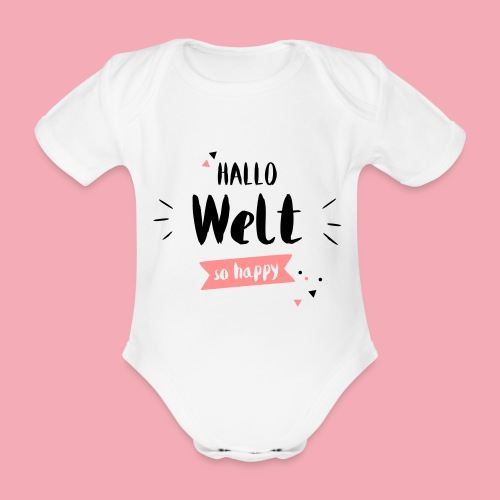 Hallo Welt - Baby - Baby Bio-Kurzarm-Body
