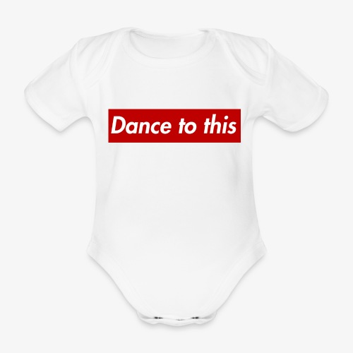 Dance to this - Baby Bio-Kurzarm-Body