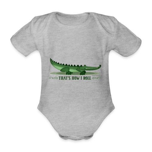 That s How I Roll - Organic Short-sleeved Baby Bodysuit