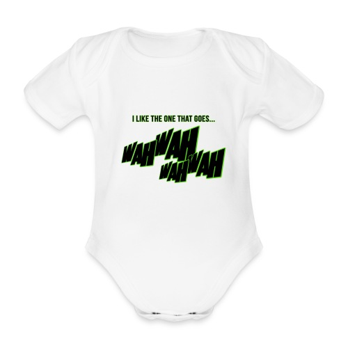 i like the one that goes wah wah 2 - Organic Short-sleeved Baby Bodysuit