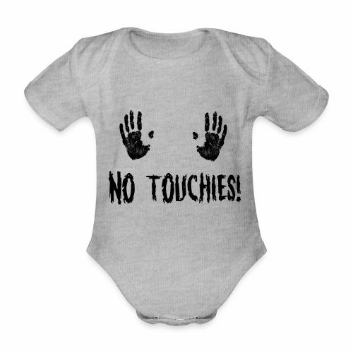 No Touchies in Black 2 Hands Above Text - Organic Short-sleeved Baby Bodysuit