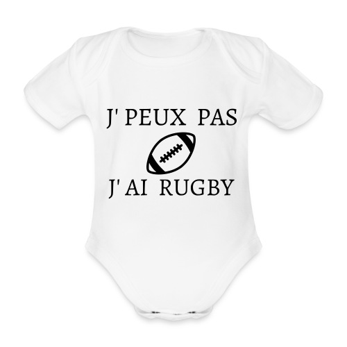 J'peux pas J'ai rugby - Body Bébé bio manches courtes