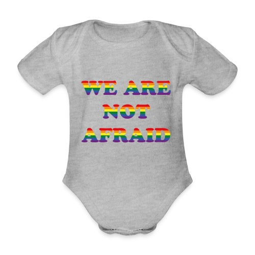 We are not afraid - Organic Short-sleeved Baby Bodysuit