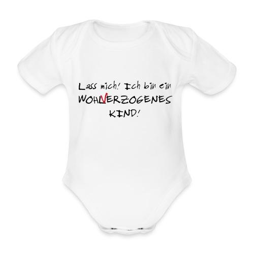 Wohlverzogenes Kind - Baby Bio-Kurzarm-Body