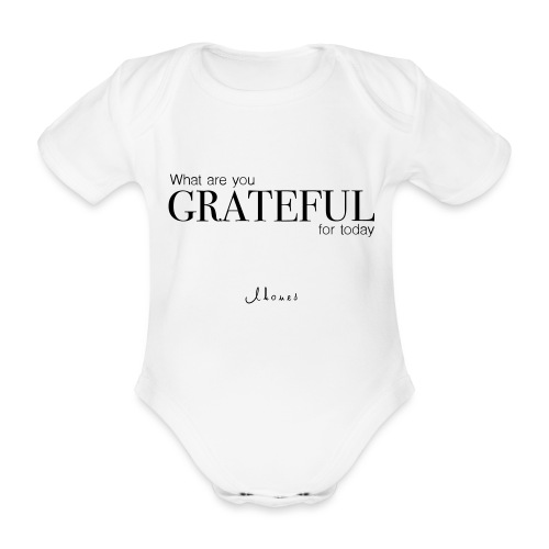 What are you GRATEFUL for today? - Organic Short-sleeved Baby Bodysuit