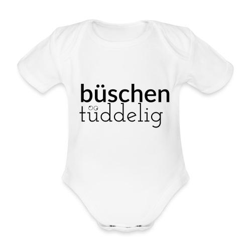 Büschen Tüddelig - das Design für Zerstreute - Baby Bio-Kurzarm-Body