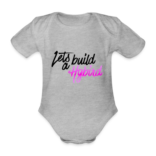 Lets Build A hybrid - Organic Short-sleeved Baby Bodysuit