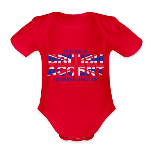 If I Had a British Accent - Organic Short-sleeved Baby Bodysuit