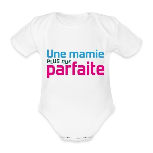 Uen mamie plus que parfaite - Body Bébé bio manches courtes