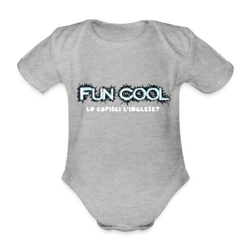 Capisci L'inglese Fun Cool - Body ecologico per neonato a manica corta