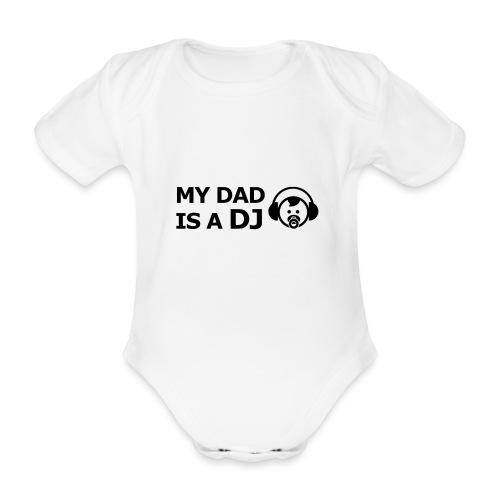 My Dad Is a DJ - Baby bio-rompertje met korte mouwen