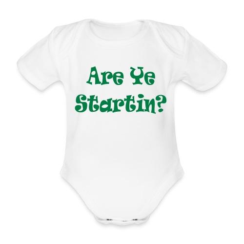 are ye startin - Organic Short-sleeved Baby Bodysuit
