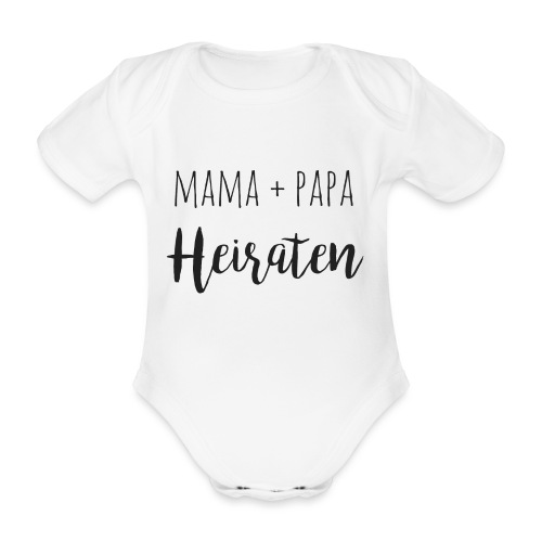 mama und papa heiraten - Baby Bio-Kurzarm-Body