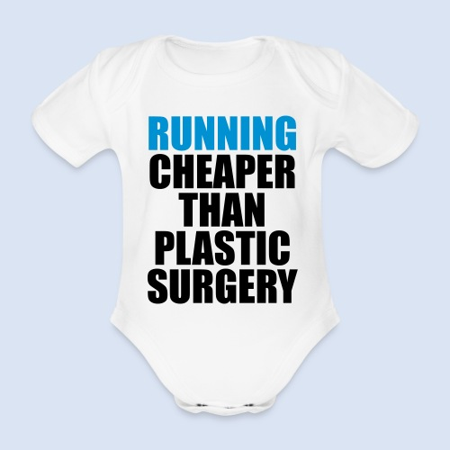 Running is cheaper than - Baby Bio-Kurzarm-Body