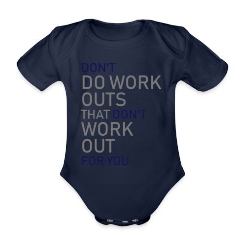 Don't do workouts - Organic Short-sleeved Baby Bodysuit