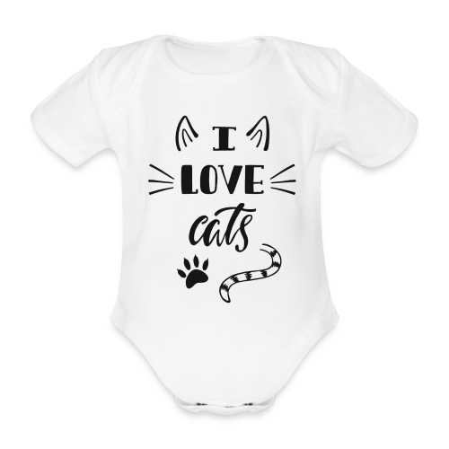 I love cats - Baby Bio-Kurzarm-Body