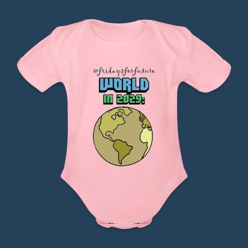 World in 2029 #fridaysforfuture #timetravelcontest - Baby Bio-Kurzarm-Body