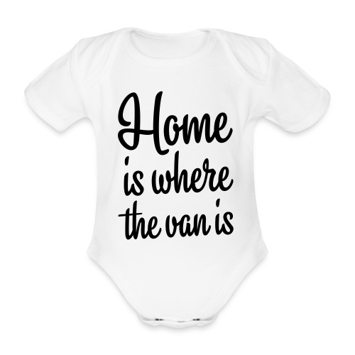 Home is where the van is - Autonaut.com - Organic Short-sleeved Baby Bodysuit