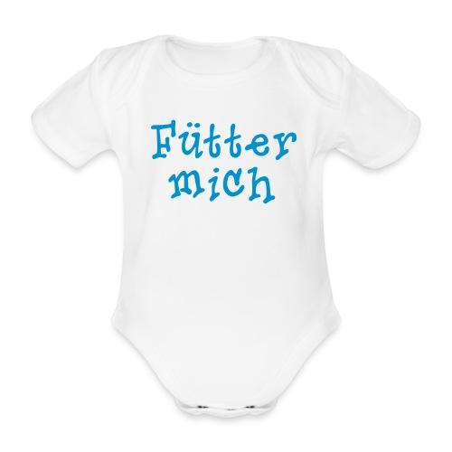 Fütter mich - Baby Bio-Kurzarm-Body